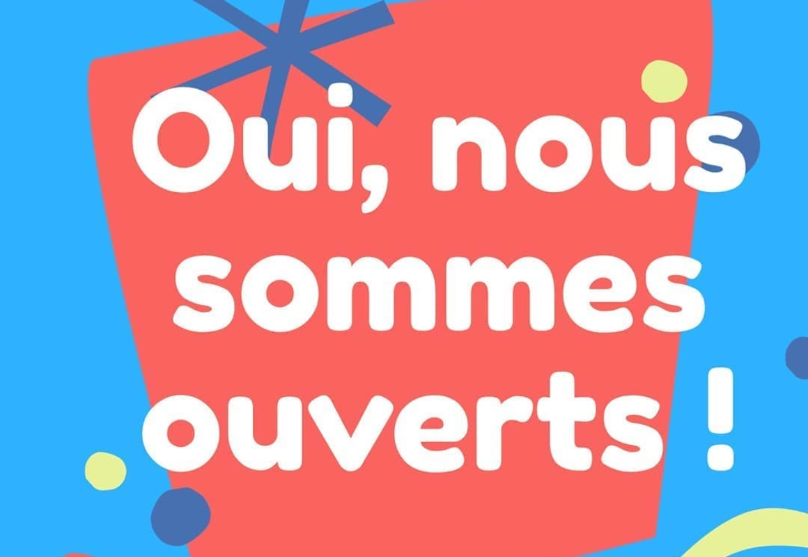 Nous sommes ouverts